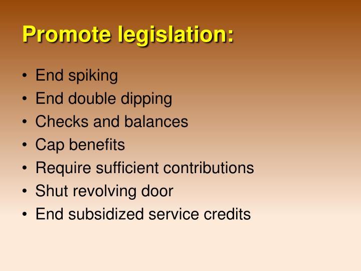 Promote legislation:
