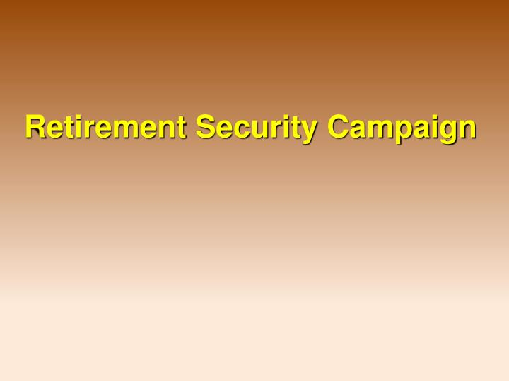 Retirement security campaign