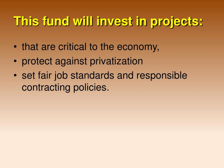 This fund will invest in projects: