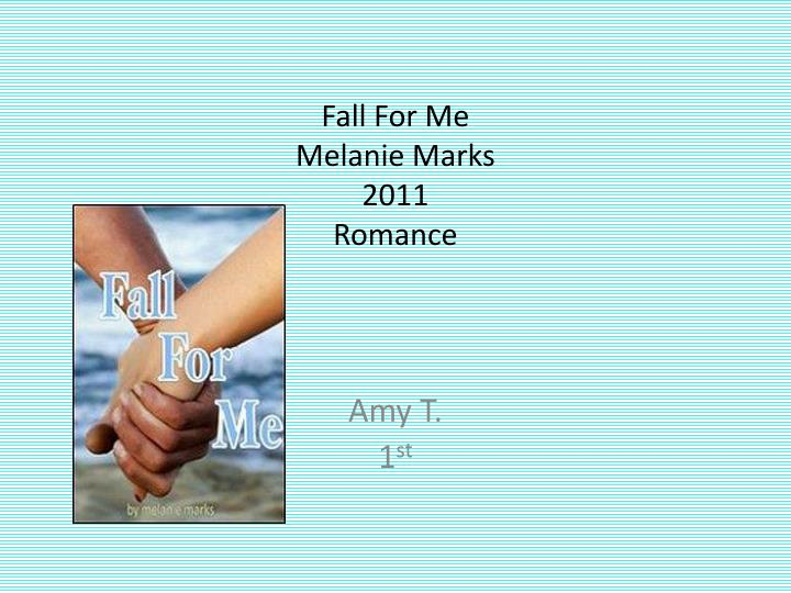 Fall for me melanie marks 2011 romance