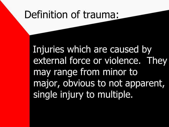 Definition of trauma: