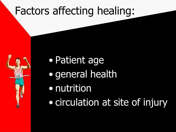 Factors affecting healing: