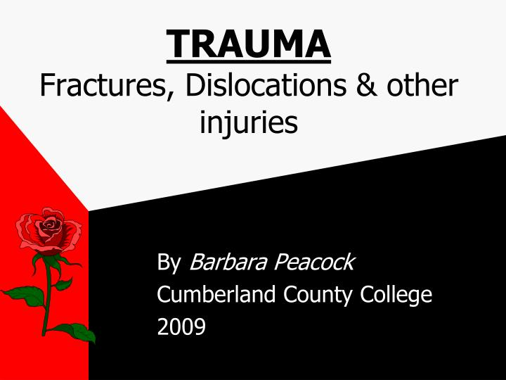 Trauma fractures dislocations other injuries