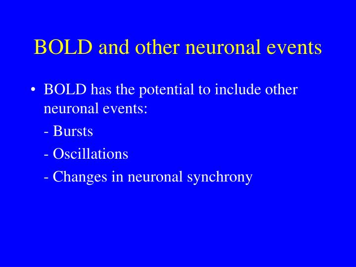 BOLD and other neuronal events
