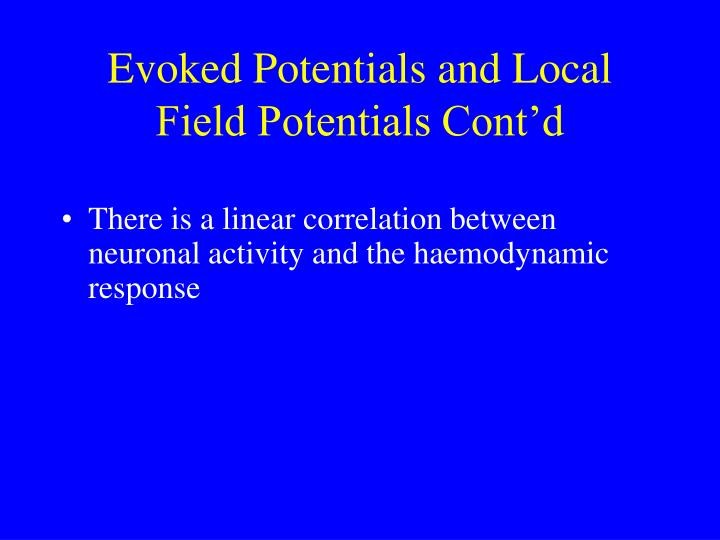Evoked Potentials and Local Field Potentials Cont'd