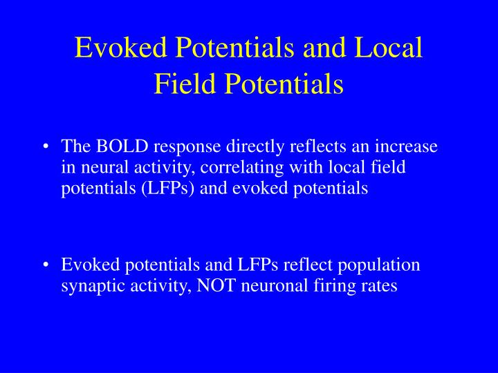 Evoked Potentials and Local Field Potentials
