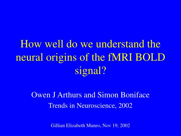 How well do we understand the neural origins of the fmri bold signal