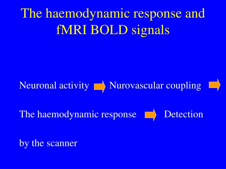 The haemodynamic response and fMRI BOLD signals