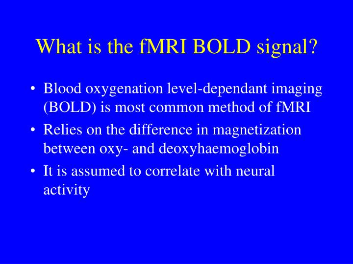 What is the fMRI BOLD signal?