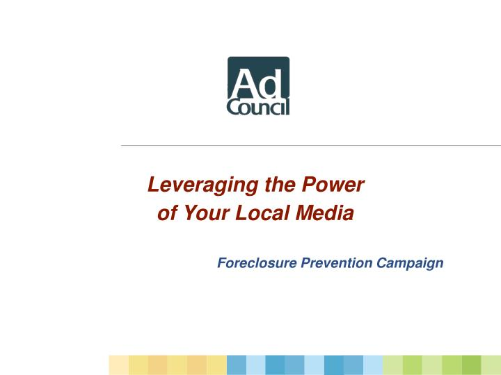 Leveraging the power of your local media