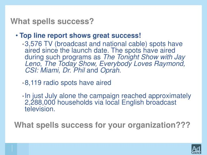 What spells success?