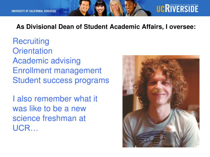 As divisional dean of student academic affairs i oversee