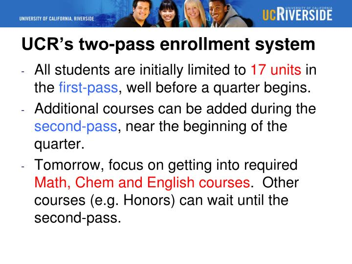 UCR's two-pass enrollment system