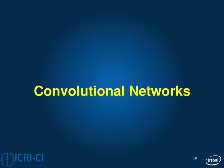 Convolutional Networks