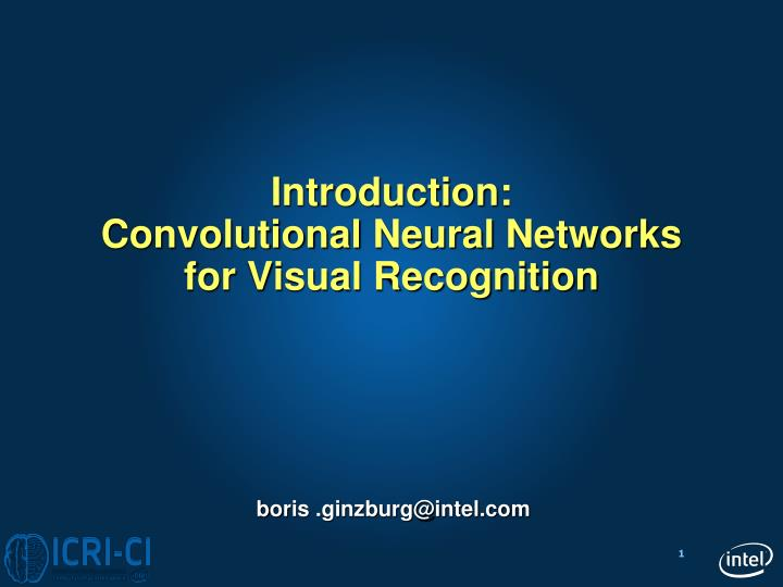 Introduction convolutional neural networks for visual recognition