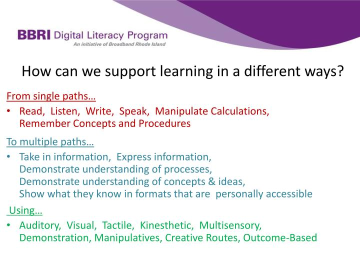 How can we support learning in a different ways?
