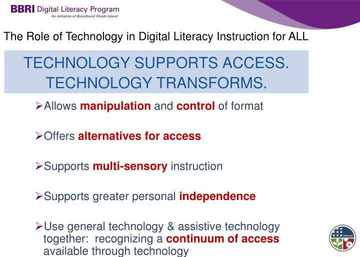 TECHNOLOGY SUPPORTS ACCESS.