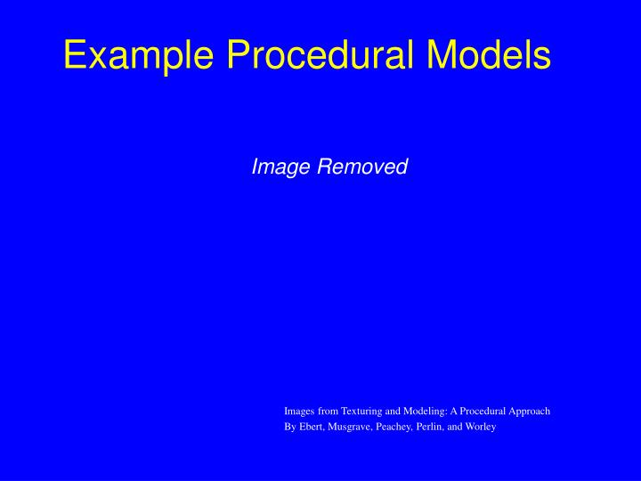 Example Procedural Models