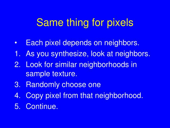 Same thing for pixels