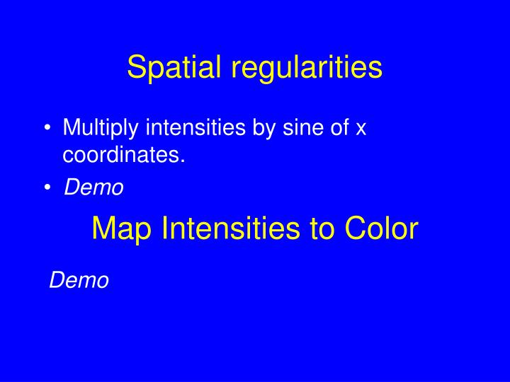 Spatial regularities