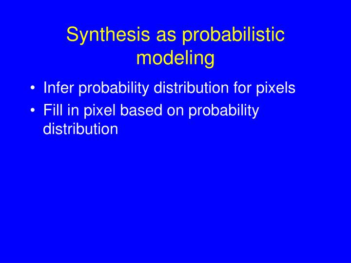 Synthesis as probabilistic modeling