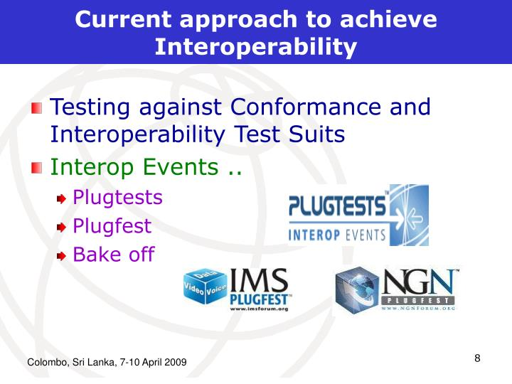 Current approach to achieve Interoperability