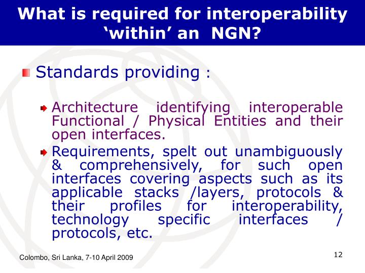 What is required for interoperability 'within' an  NGN?