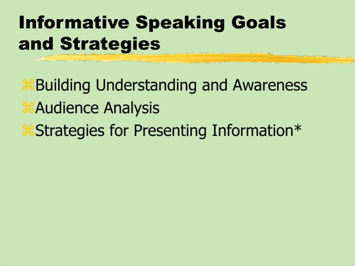 Informative Speaking Goals and Strategies