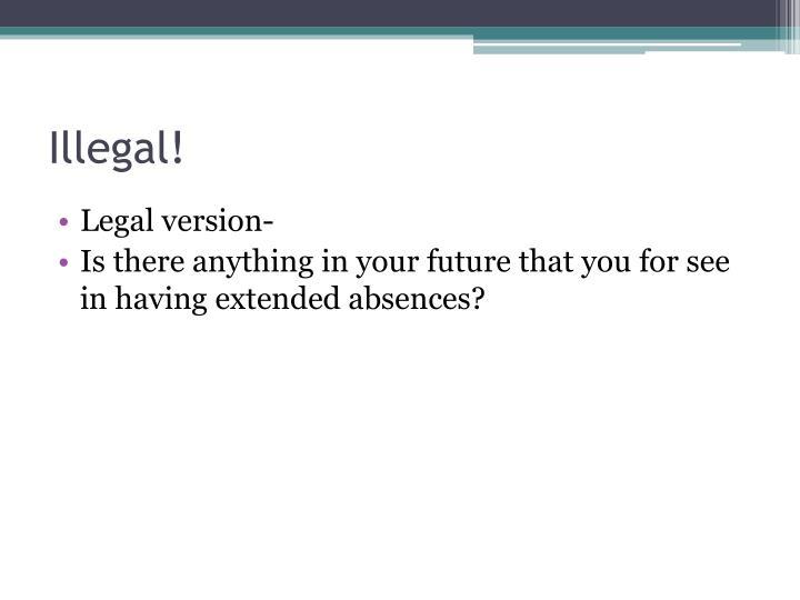 Illegal!