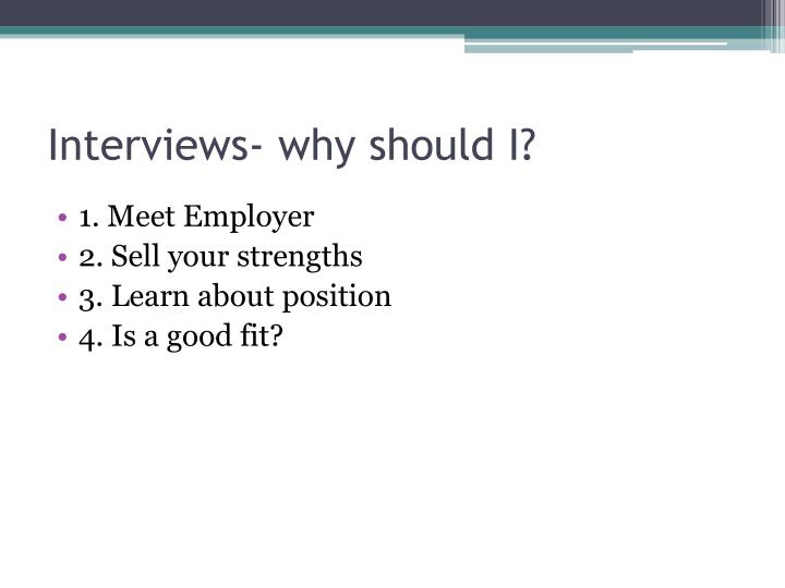 Interviews- why should I?