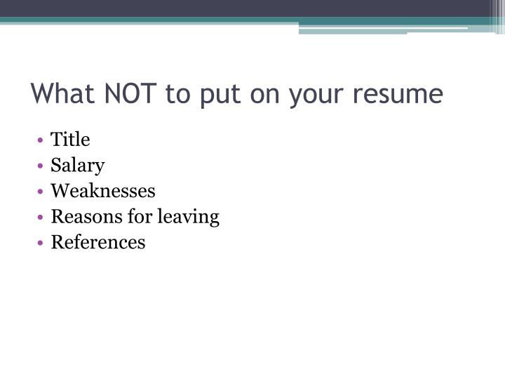 What NOT to put on your resume