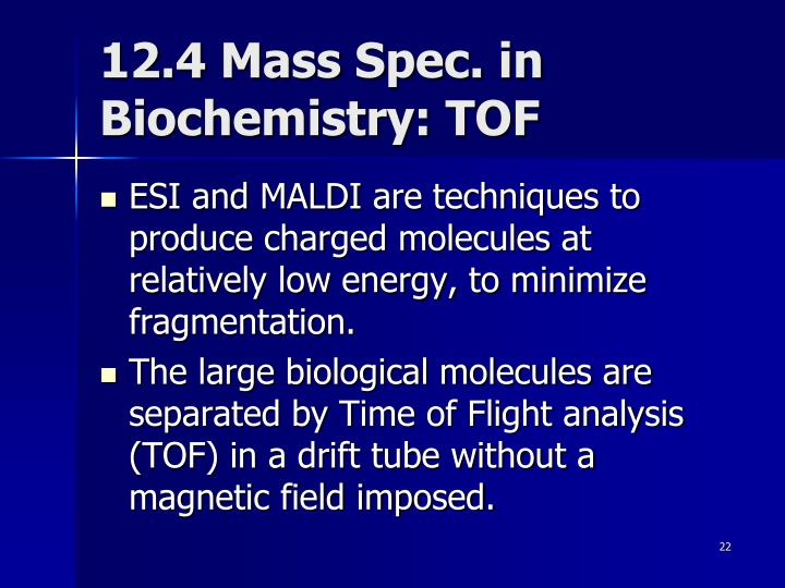 12.4 Mass Spec. in Biochemistry: