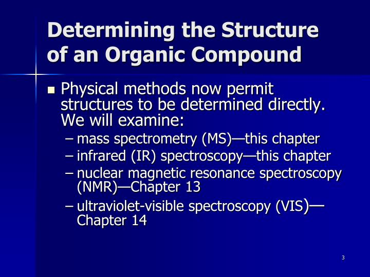 Determining the structure of an organic compound1