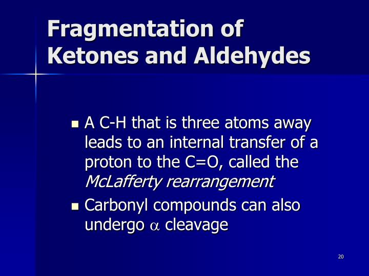Fragmentation of  Ketones and Aldehydes