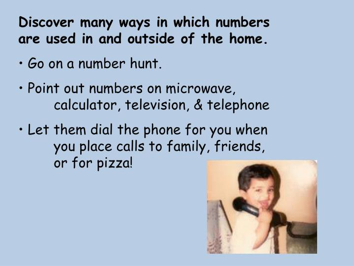 Discover many ways in which numbers are used in and outside of the home.