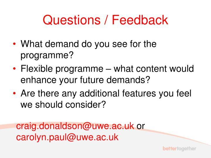 Questions / Feedback
