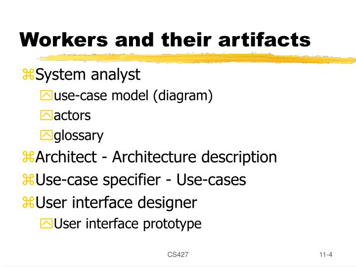 Workers and their artifacts
