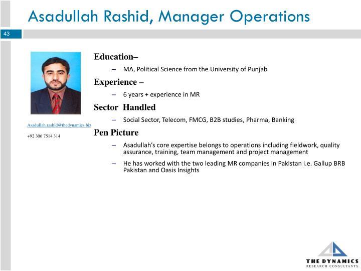 Asadullah Rashid, Manager Operations