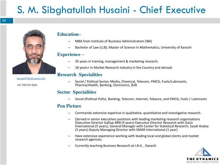 S. M. Sibghatullah Husaini - Chief Executive