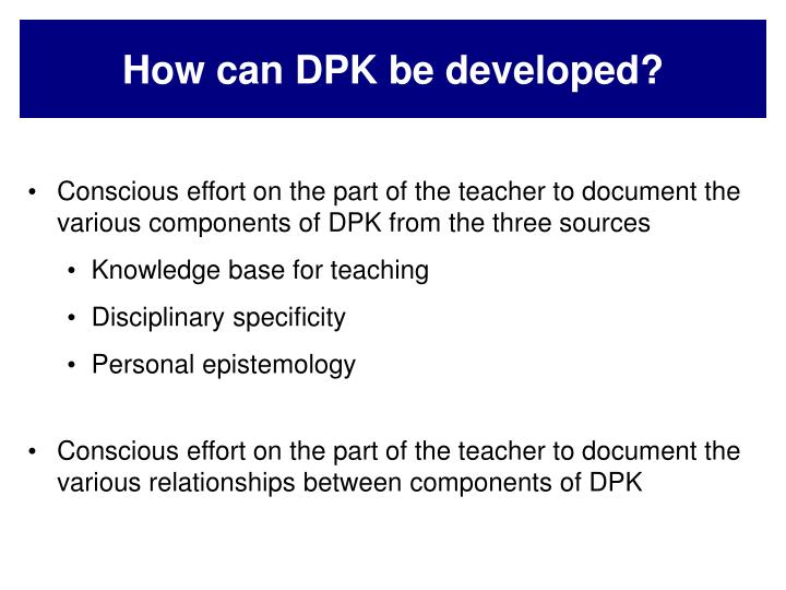 How can DPK be developed?