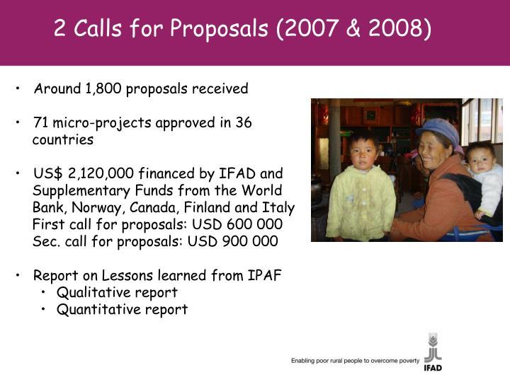 2 Calls for Proposals (2007 & 2008)