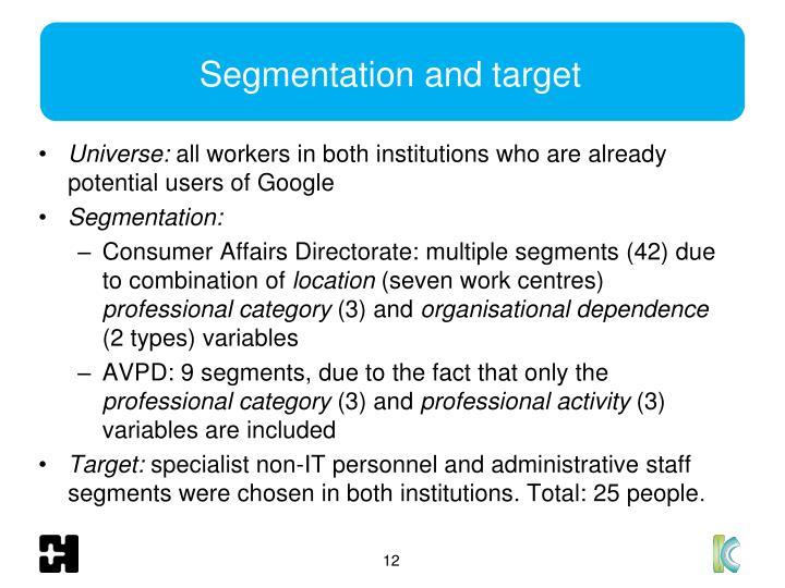 Segmentation and target