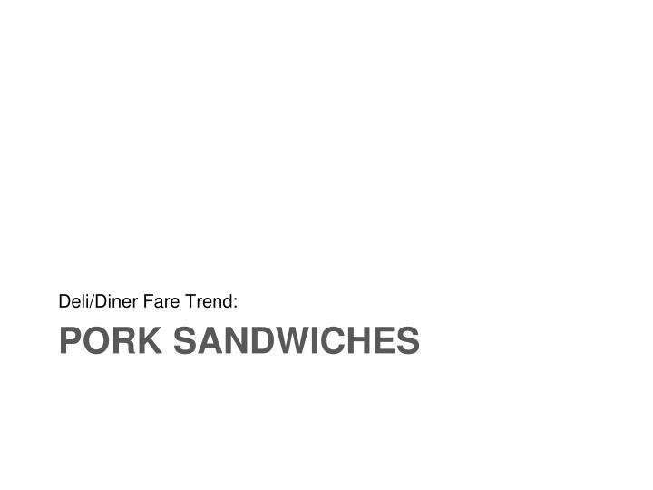 Deli/Diner Fare Trend: