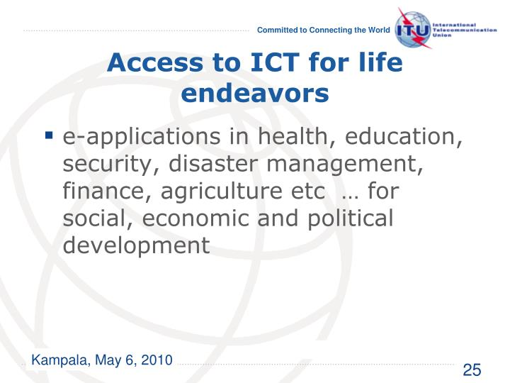 Access to ICT for life endeavors