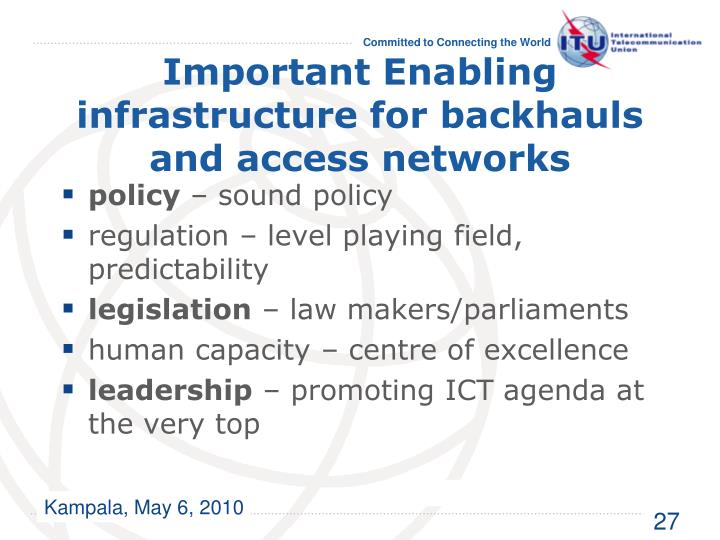 Important Enabling infrastructure for backhauls and access networks