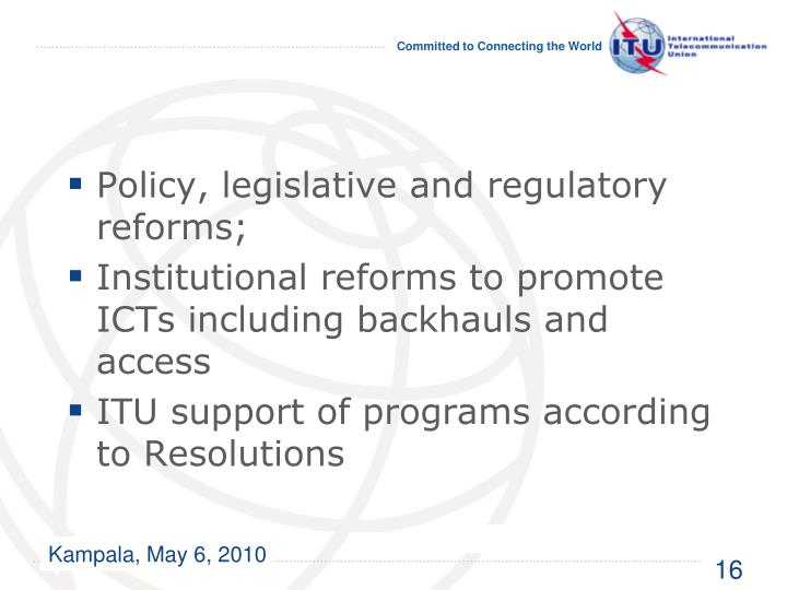 Policy, legislative and regulatory reforms;