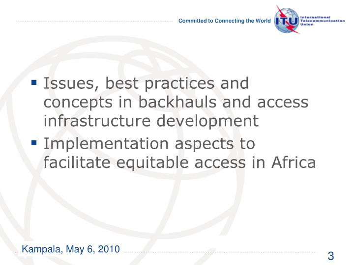 Issues, best practices and concepts in backhauls and access infrastructure development
