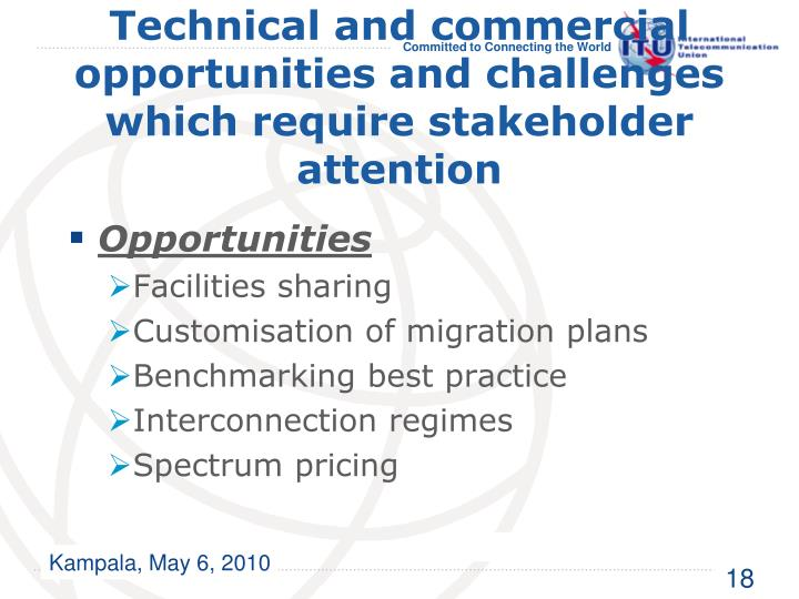 Technical and commercial opportunities and challenges which require stakeholder attention