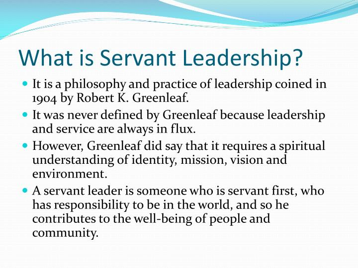 What is servant leadership