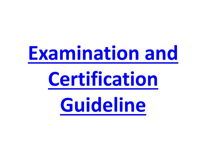 Examination and Certification Guideline